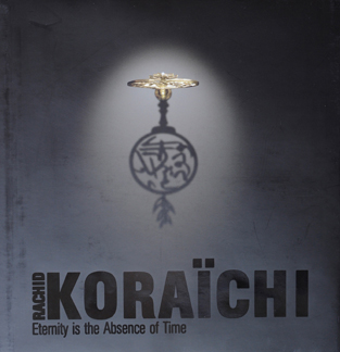Koraïchi Eternity is the absence of time